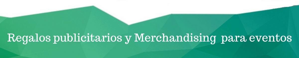 Merchandising para eventos y regalos publicitarios
